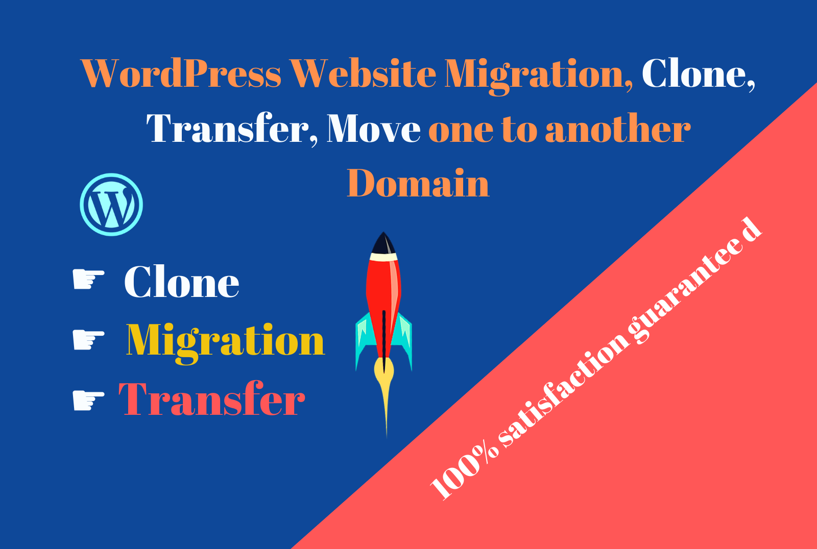 Do WordPress Migration,  Clone,  Transfer,  Move one to another Domain