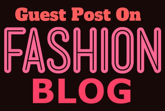 I will Publish a Dofollow Guest Blog On Fashion Blog Fashionistaloves