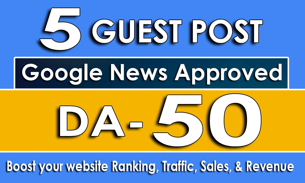 Write And Publish 5 Google News Approved Guest Post On Da-50