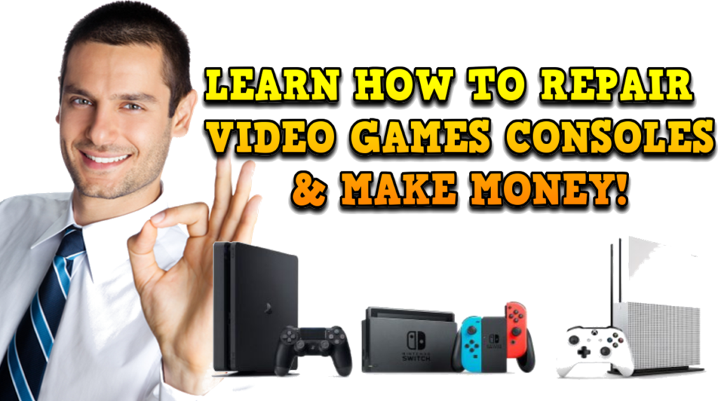 Video Game Repair Course (PS4,XBOX,SWICH,PS3,Etc.