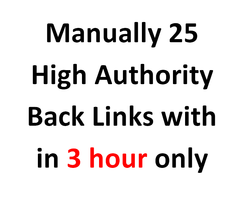 MEGA SELL OFFER I will Do Manually 25 High Authority Back Links with in 3 hour only