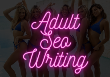 Adult SEO Writing - 1000 Words - High Quality Porn Blog Posts,  Articles & Promo Text