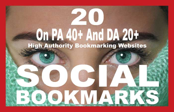 20 Social Bookmarks On PA 40+ And DA 20+ High Authority Bookmarking Websites
