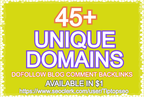 I will create 45 plus unique domains dofollow backlinks