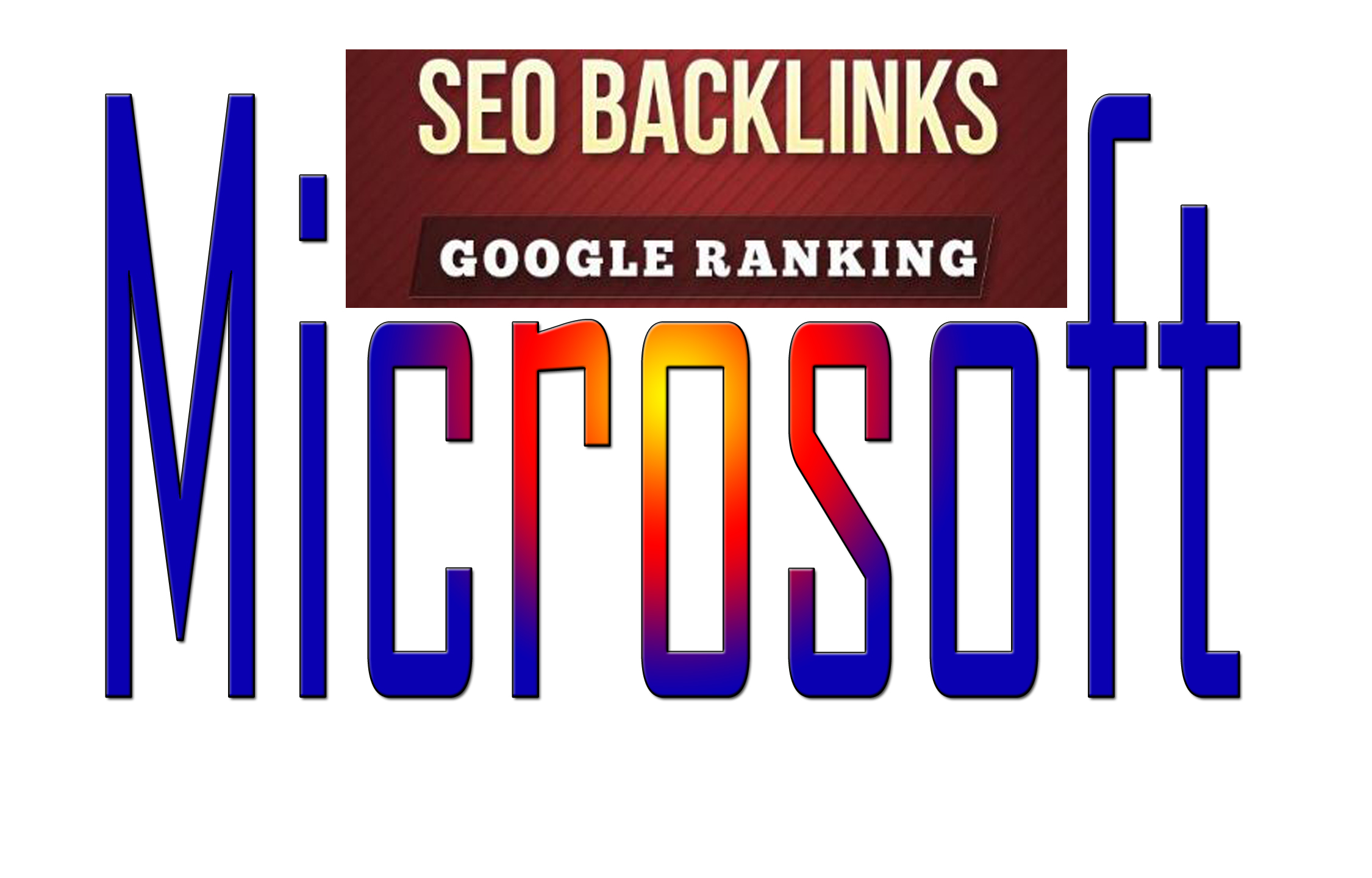 Microsoft Incredible Backlinks with fast delivery