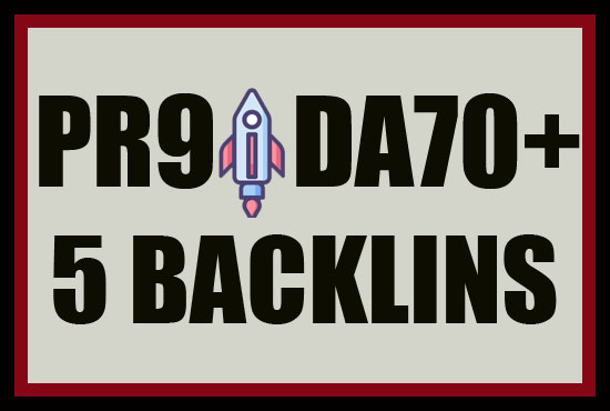 I Will make 5 HQ PR9 and DA70+ Backlinks Fast
