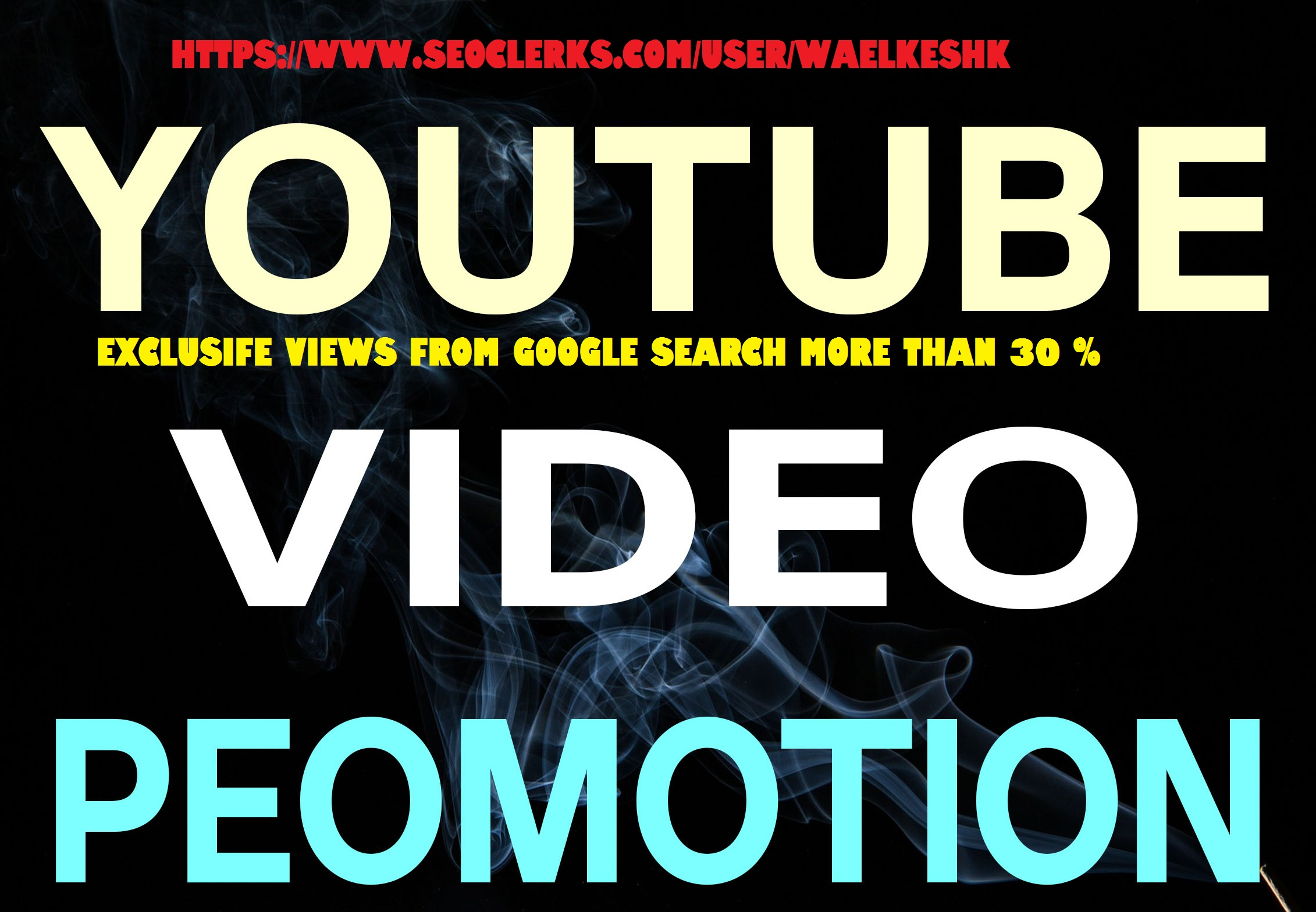 YOU TUBE VIDEO PROMOTION HIGH QUALITY rank your videos for life time GUARANTEE