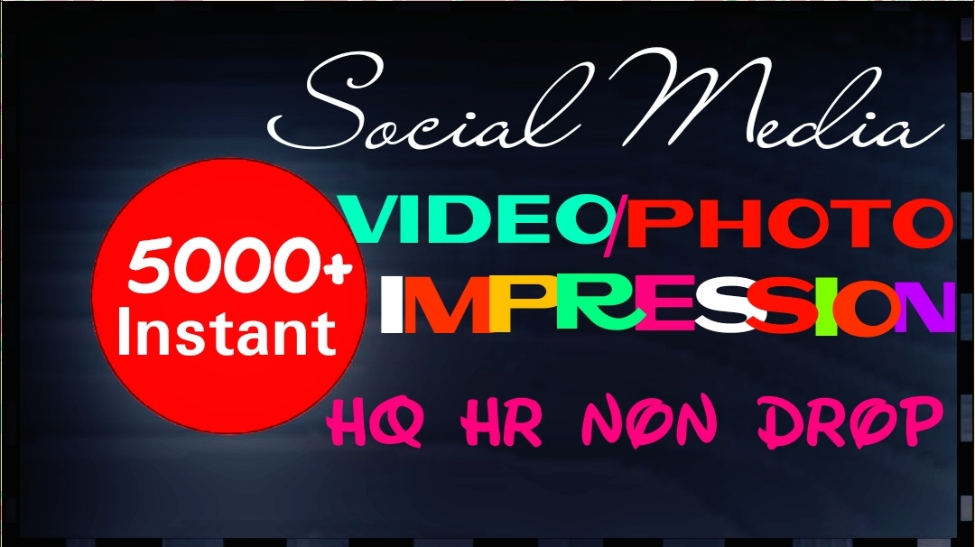 Deliver 5000+HQ,  Non Drop video impressions instantly