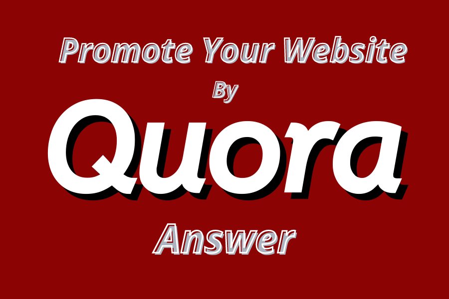Promote Your Website with 20 Quora Answer To Create Website Traffic