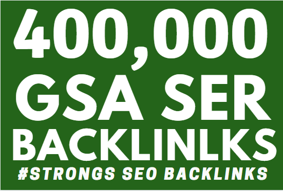 Provide 400,000 GSA ser Backlink for your sites