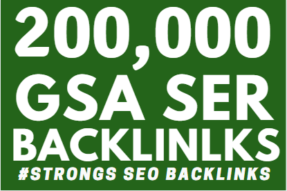 200,000 GSA ser Backlink Ranking your website