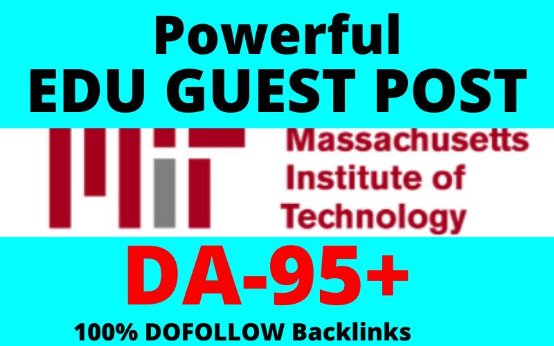 Write and publish edu guest post on DA 95 on MIT. edu