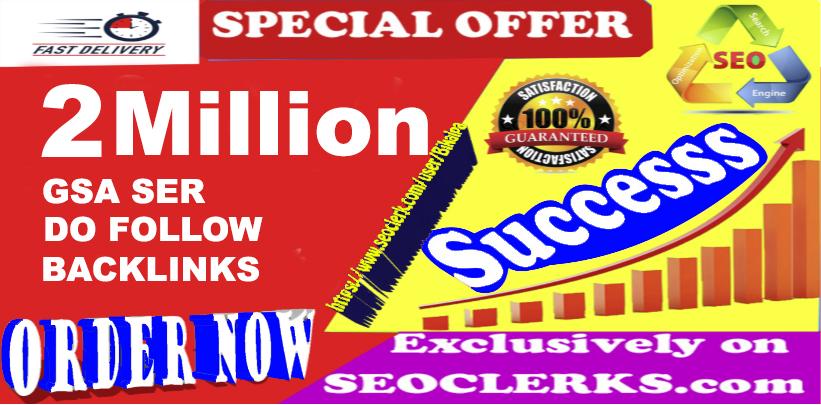2 Million GSA SER SEO Dofollow Backlinks For Ranking Website
