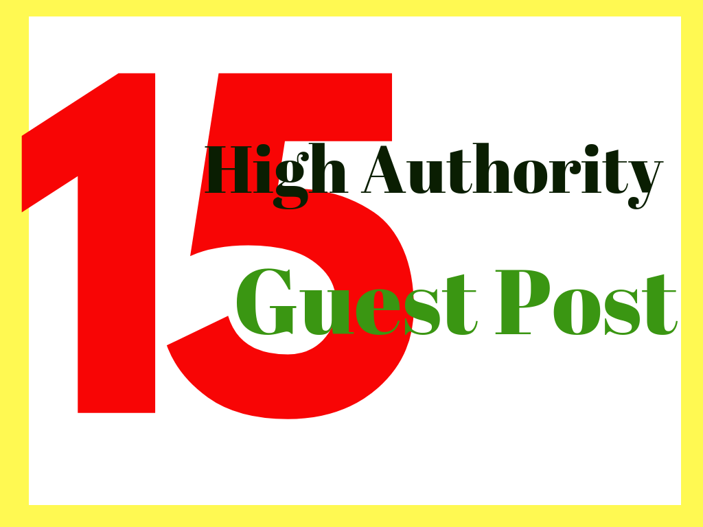 Do 15 Guest Posts on High Authority Websites