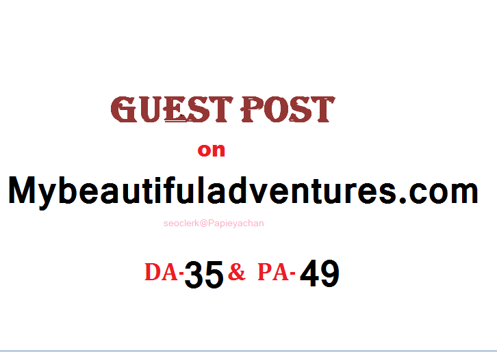 Publish travel content on mybeautifuladventures. com Dofollow