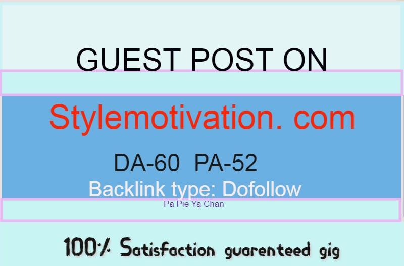 Publish an article on Stylemotivation. com DA-60 DOFOLLOW
