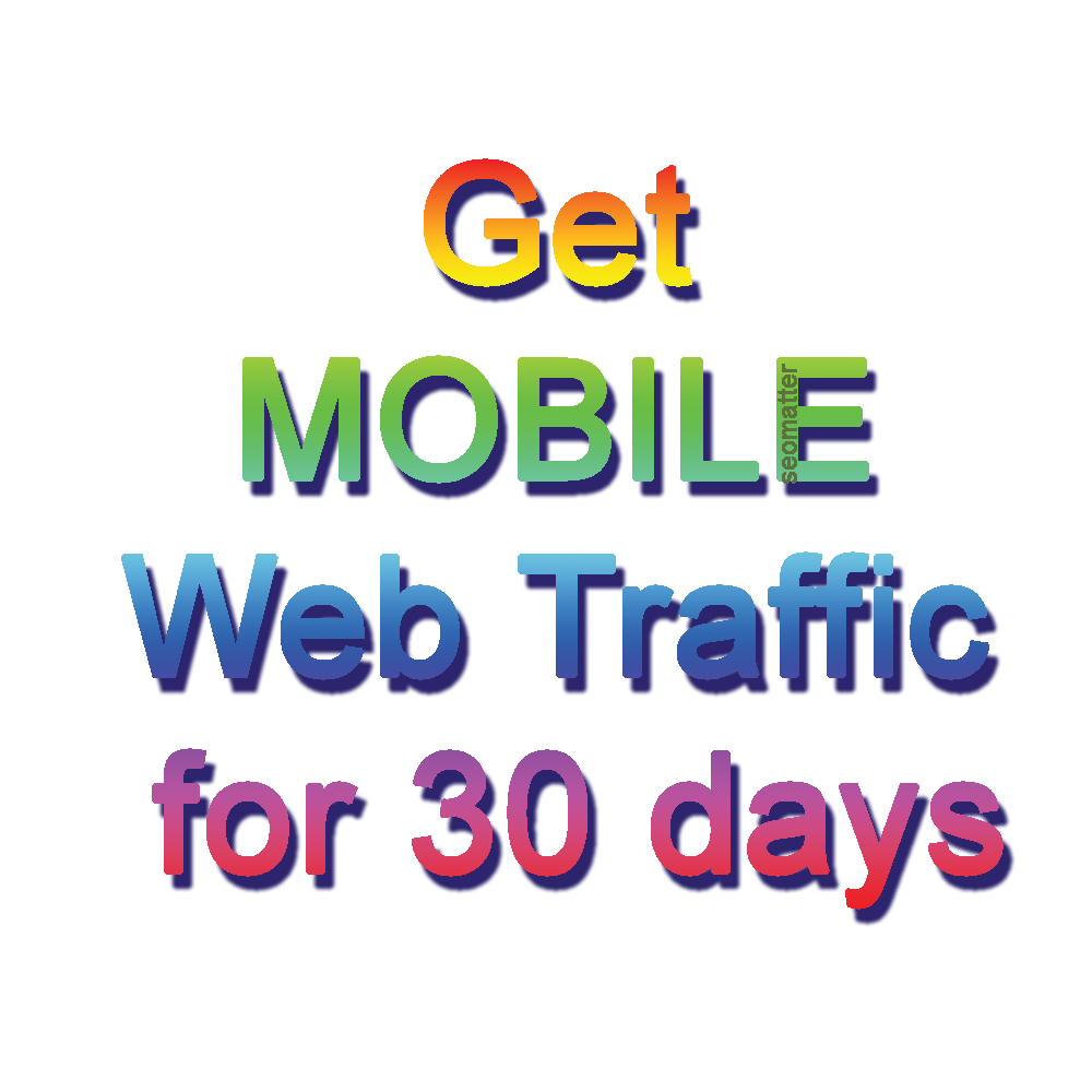 Get MOBILE Web Traffic for 30 days for your Blog