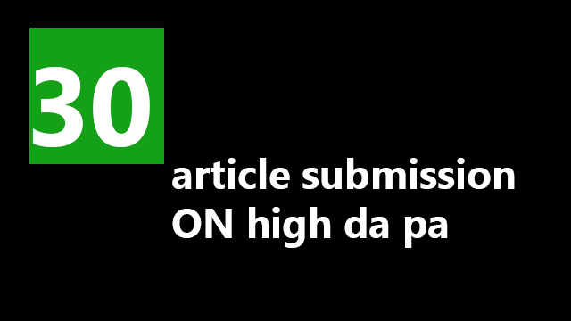 I will do 30 article submission manually