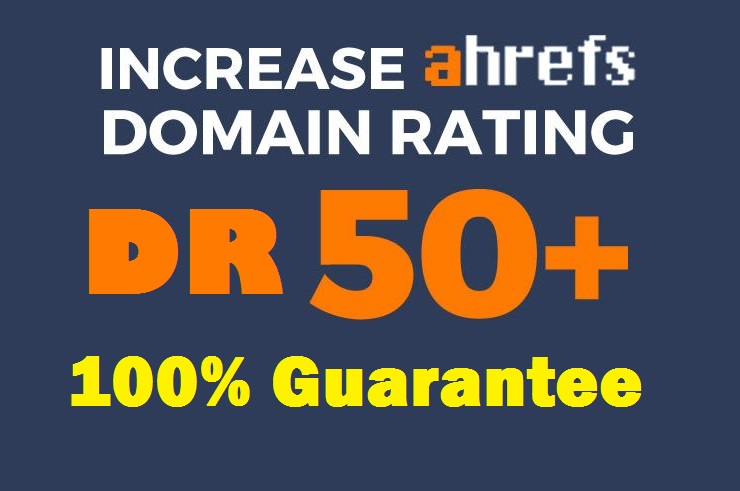 I will increase ahrefs domain rating DR 50 plus