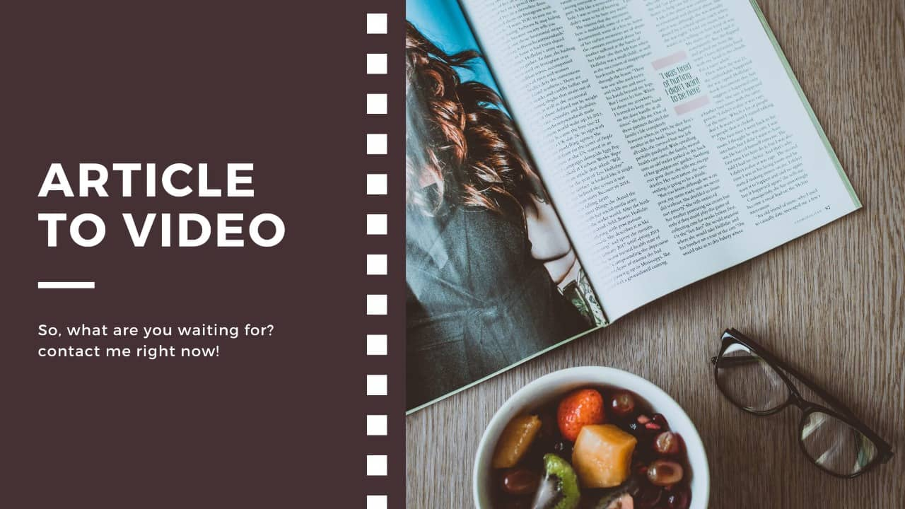 Convert Blog,  Article to eye caching video