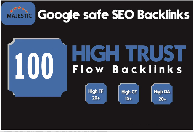 I will do 100 High Quality trust flow DoFollow Seo backlinks.