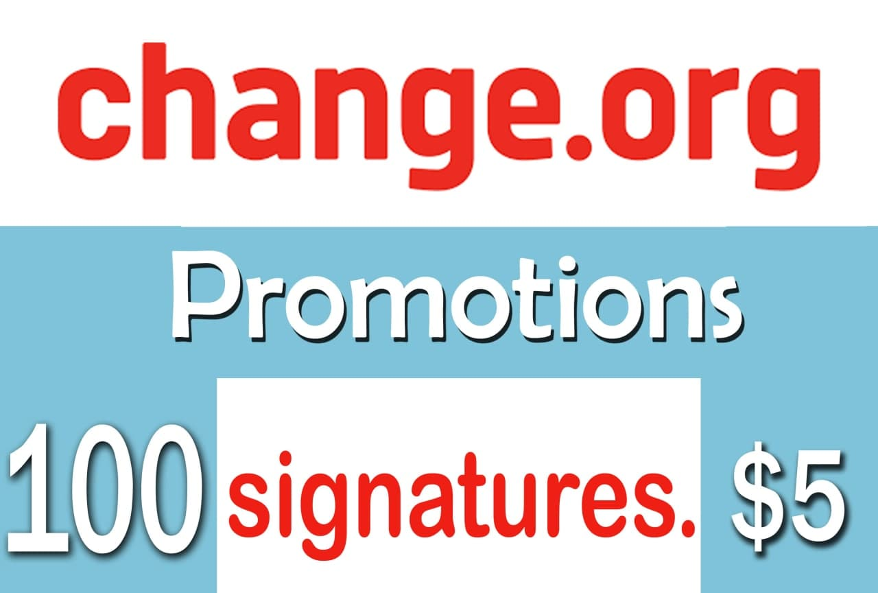 Buy 100 Change.org Signatures to Your Petition