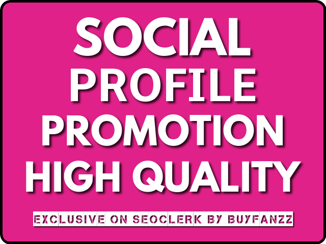 Social Profile Promotion HIGH Quality