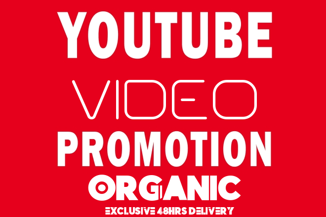 HIGH QUALITY YouTube Video Promotion With Organic Method