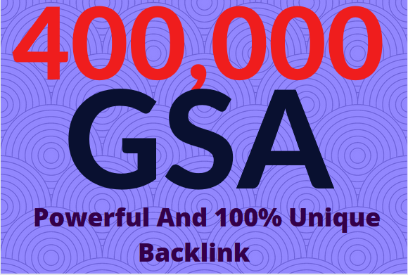 400k GSA Power and Unique Backlinks for easy SEO Service