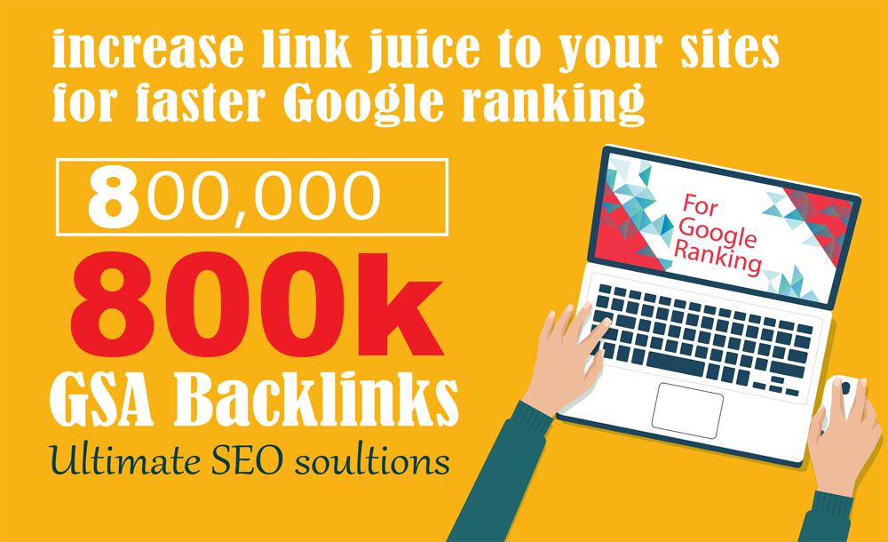 800.000 GSA SER SEO Link Juice Verified Backlinks For Faste Index & Increase Google Ranking