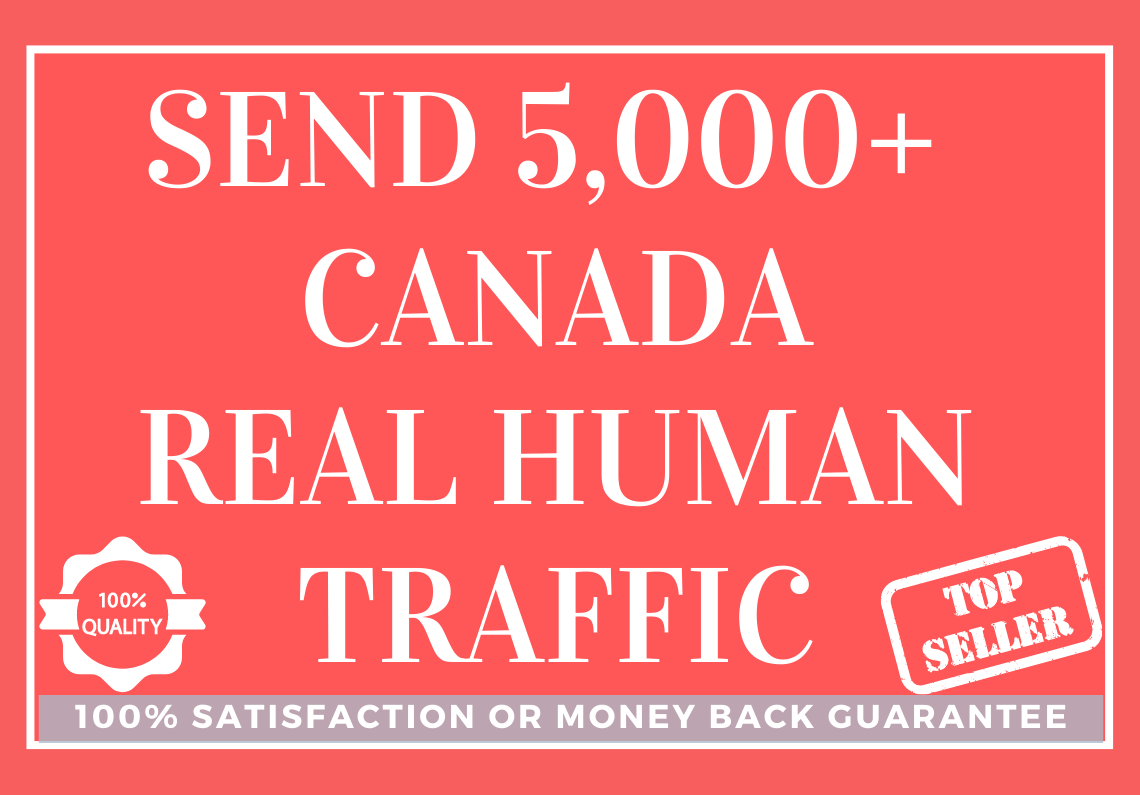 Send 5,000+ CANADA Real Human Traffic to Your Website