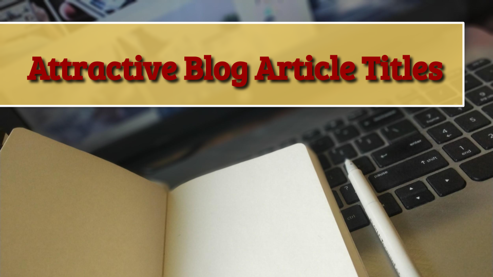 I will Research Attractive Blog Article Titles For Any Industry