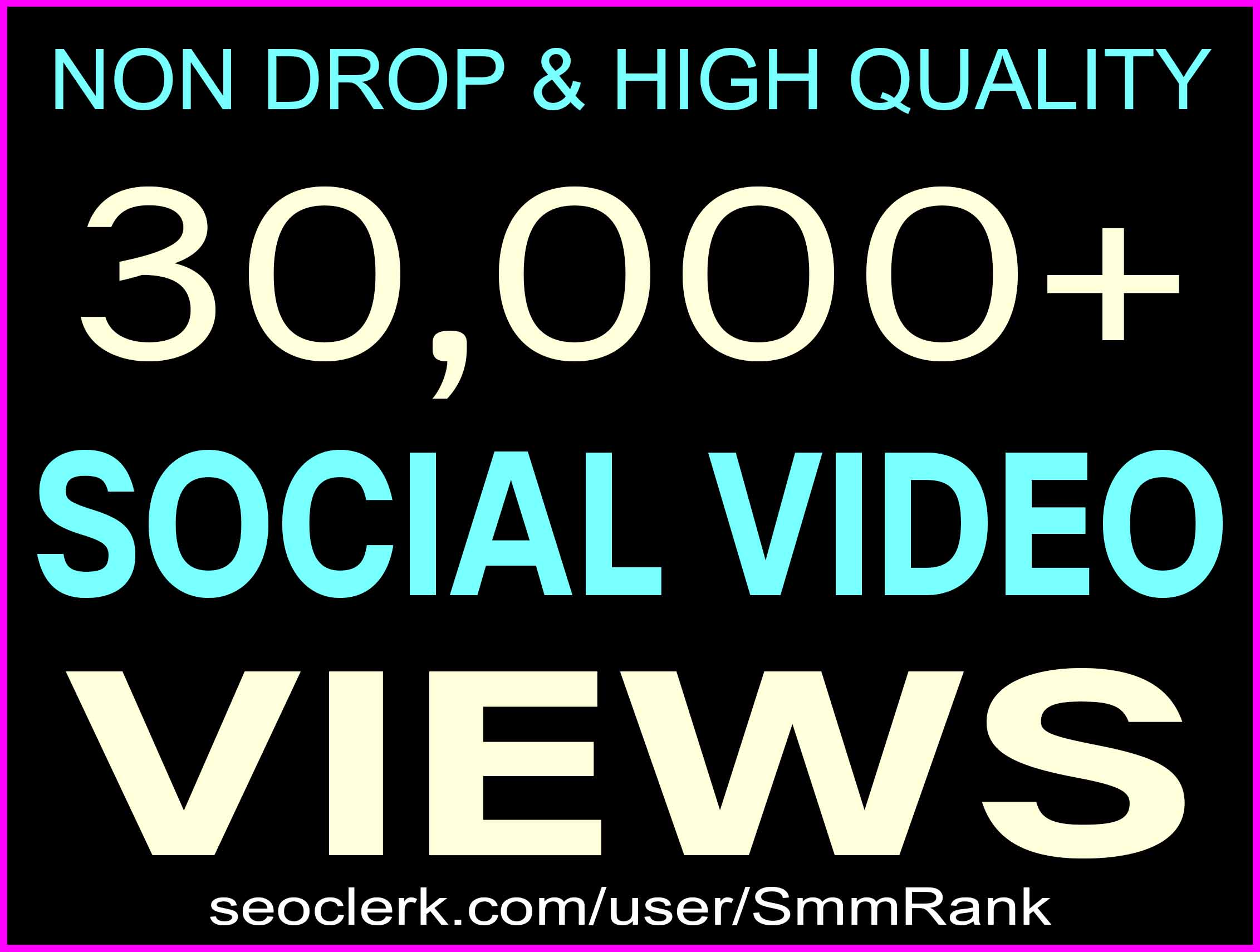 30,000+ SOCIAL VIDEO VIEWS SUPER FAST AND HIGH QUALITY WITH NON DROP GUARANTEED