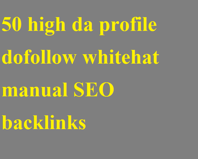 50 high da profile dofollow whitehat manual SEO backlinks