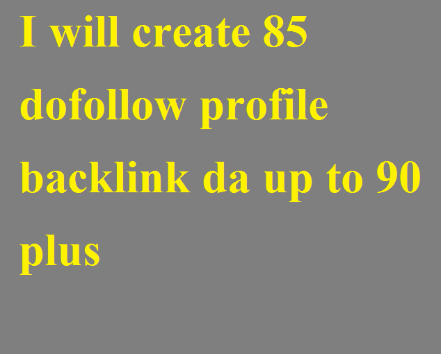 I will create 85 dofollow profile backlink da up to 90 plus