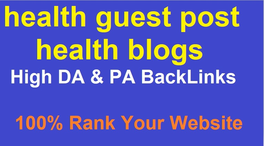 I will publish health guest post on high da health blogs