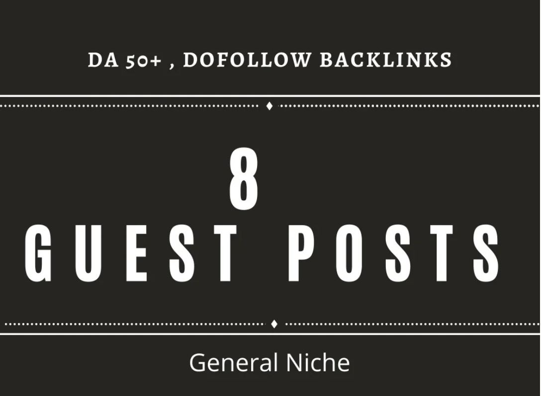 I will provide 8 guest posts on DA 50 websites