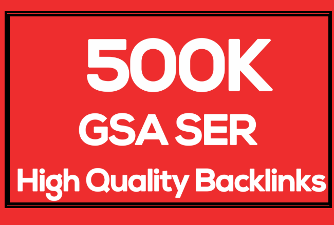 500000 Gsa high-quality Backlinks For Fast Ranking