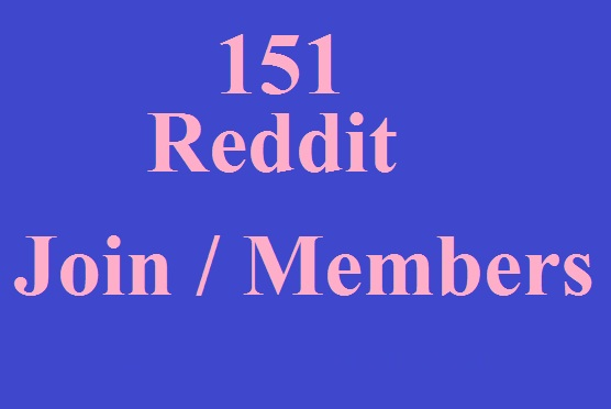 151 Reddit Join or Members or follow on your subreddit