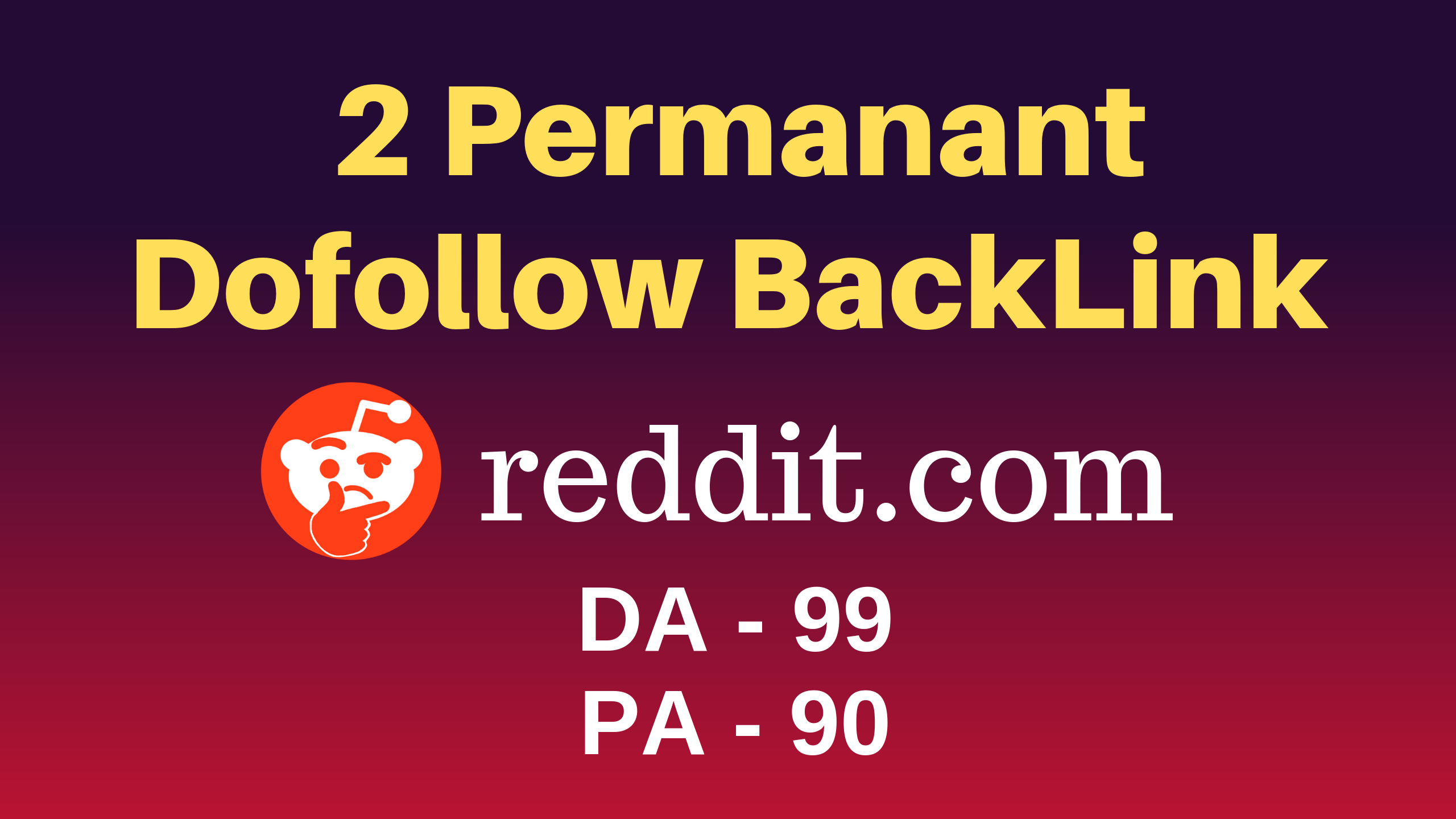 2 Permanant High Quality Reddit Dofollow DA 99 & PA 90 Backlink