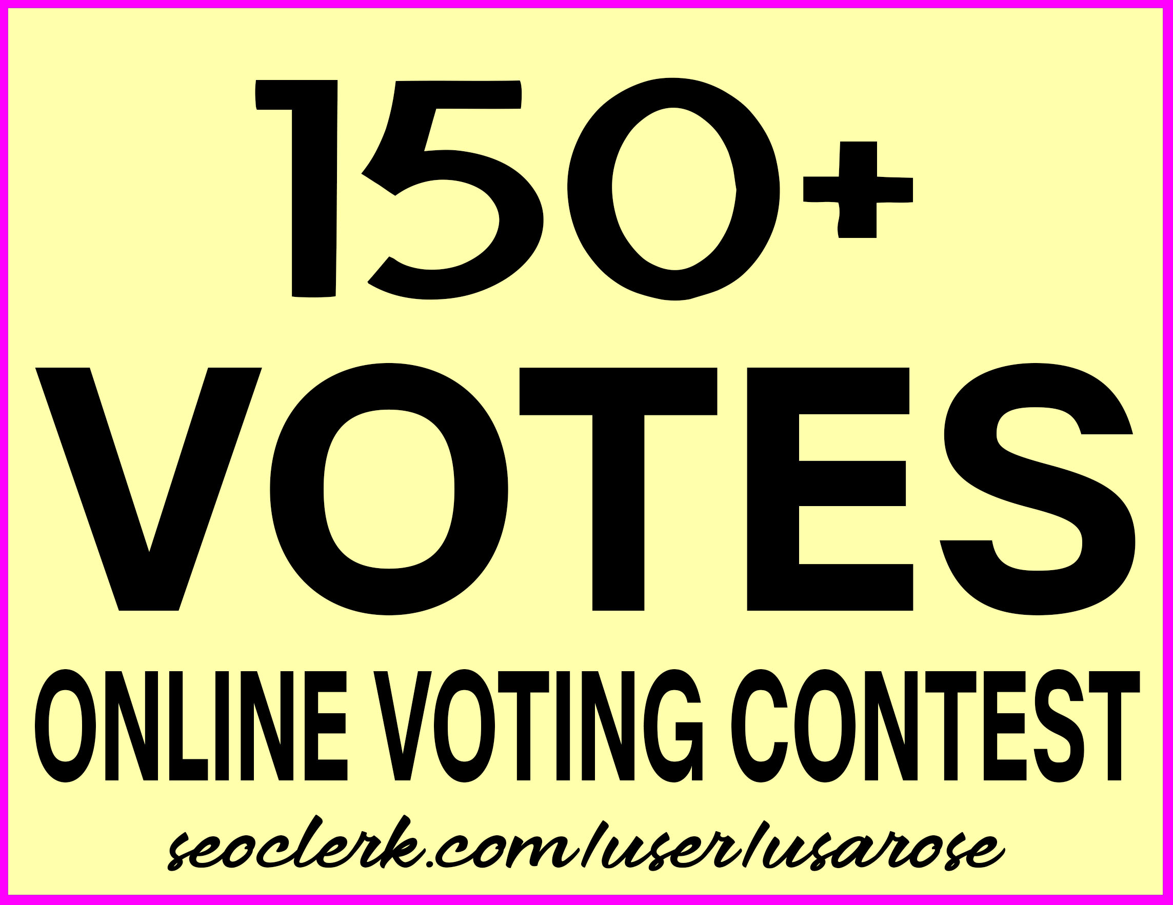 Give 150+ Votes For Online Voting Contest - Instant Start