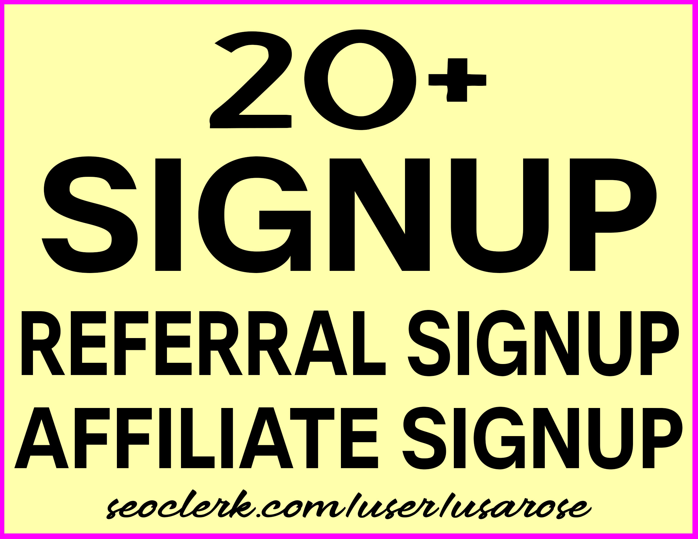 Give 20+ Referral Signup or Affiliate Signup Within 12 hours