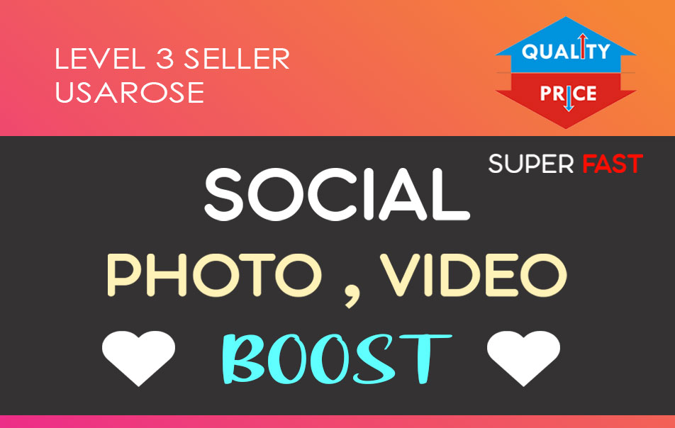 Social Photo OR Video Boost, High Quality And Long Lasting