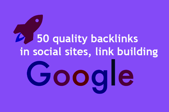 I will create 50 quality backlinks in social sites,  link building