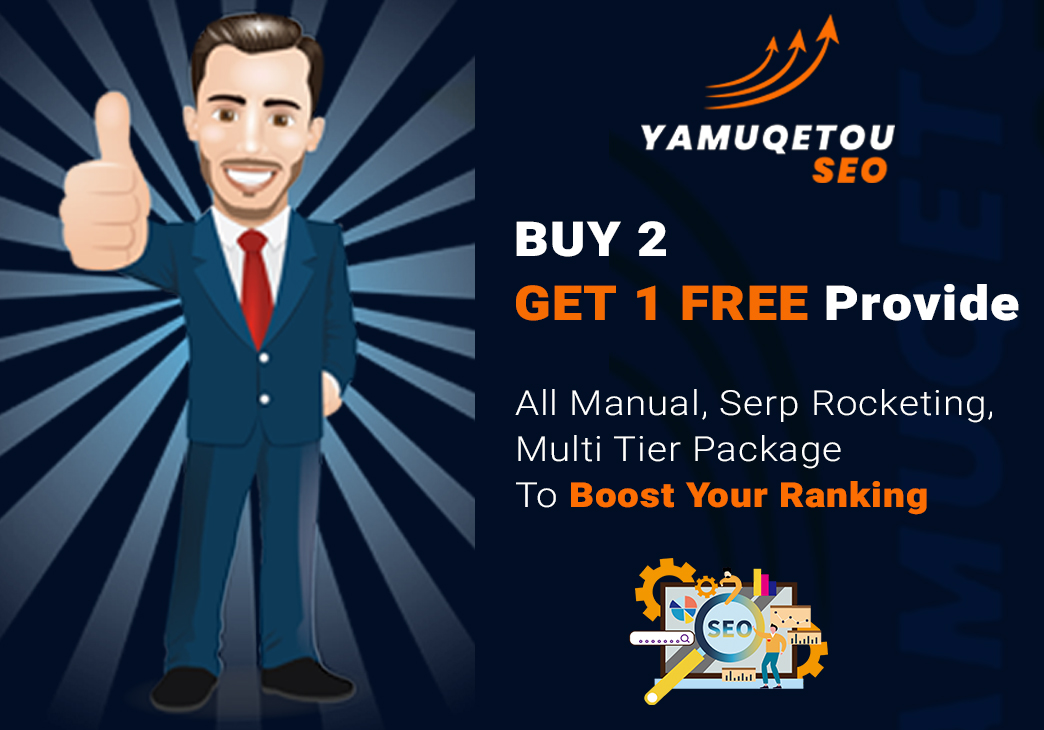 BUY 2 GET 1 FREE Provide All Manual, Serp Rocketing, Multi Tier Package To Boost Your Ranking