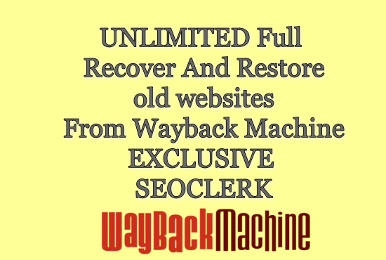 unlimited full recover old website Files from wayback machine