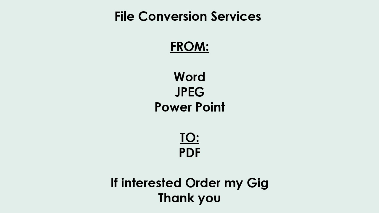 I Will do File Conversion Services From Word Jpeg or PowerPoint into PDF