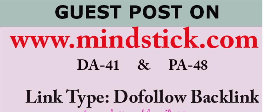 Able to do publish content on Mindstick. com DA-48 Dofollow