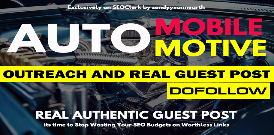 Write and High Authority Guest Post on AutoMobile,  AutoMotive,  Finance,  Loan,  Insurance blog site