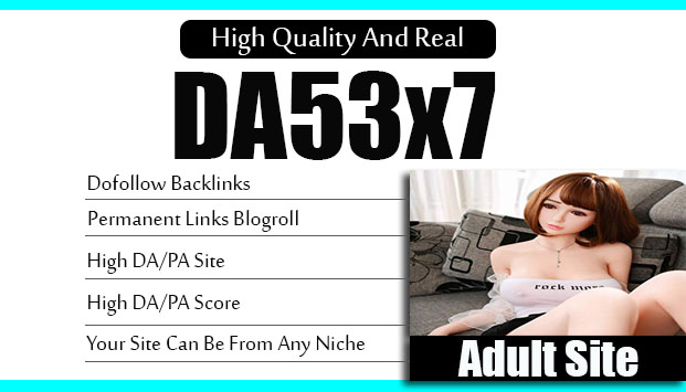 Give Link DA53x7 HQ ADULT Site Blogroll Permanent